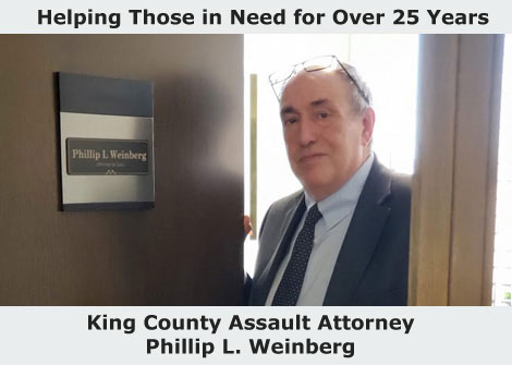 King County Assault Attorney Phil Weinberg can help